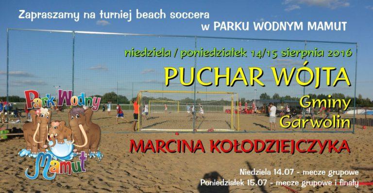 I Turniej w beach soccerze o Puchar Wójta Gminy Garwolin - Marcina Kołodziejczyka.